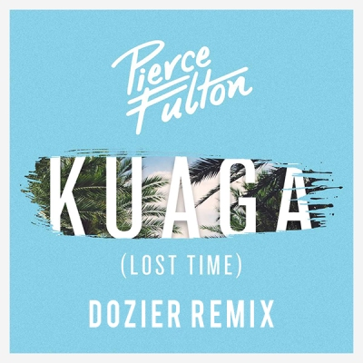 pierce-fulton-kuaga-lost-time-dozier-remix
