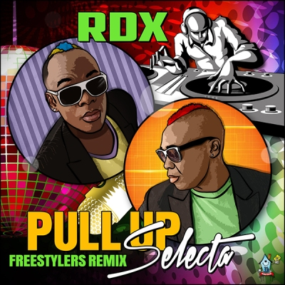 rdx-pull-up-selecta-freestylers-remix