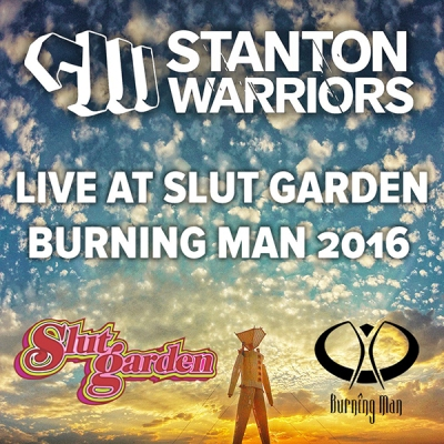 stanton-warriors-live-at-slut-garden-burning-man-2016