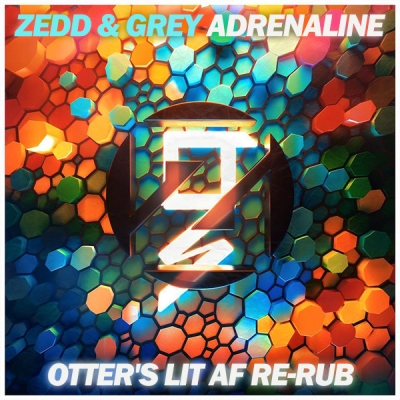 zedd-grey-adrenaline-otters-lit-af-re-rub