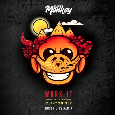 dirt-monkey-feat-clinton-sly-work-it-dusty-bits-remix