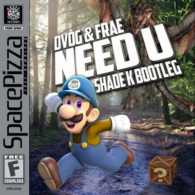 dvdg-feat-frae-need-u-shade-k-bootleg