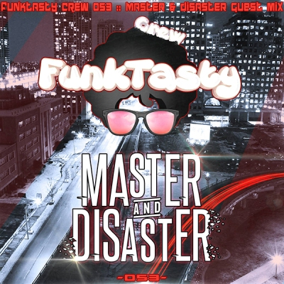 funktasty-crew-053-master-disaster-guest-mix