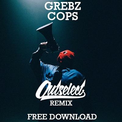 grebz-cops-outselect-remix