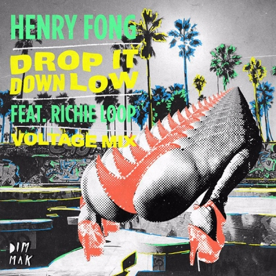 henry-fong-feat-richie-loop-drop-it-down-low-voltage-mix