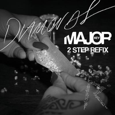rihanna-diamonds-major-key-2-step-refix