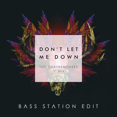 the-chainsmokers-feat-daya-dont-let-me-down-bass-station-edit