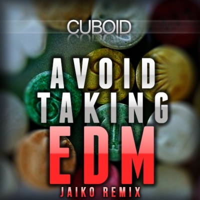 cuboid-avoid-taking-edm-jaiko-remix