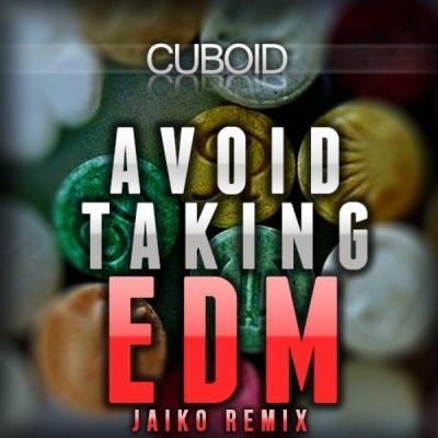 cuboid-avoid-taking-edm-jaiko-remix