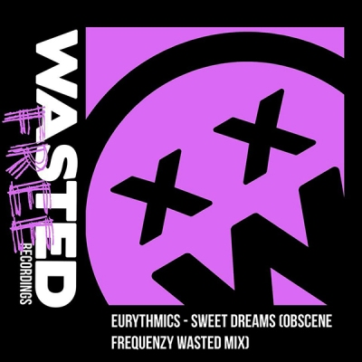 eurythmics-sweet-dreams-obscene-frequenzy-wasted-mix