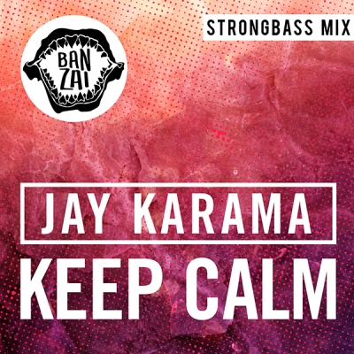 jay-karama-keep-calm-strongbass-mix