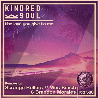 kindred-soul-love-you-give-to-me-wes-smith-remix