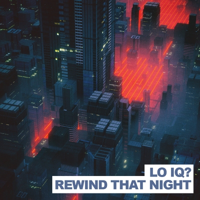lo-iq-rewind-that-night