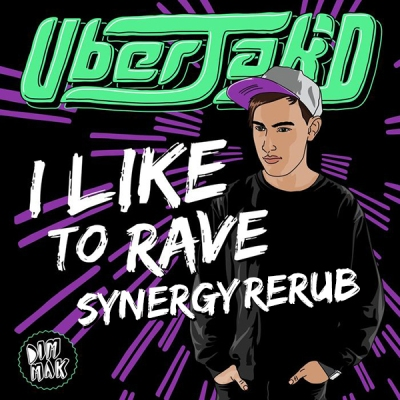 uberjakd-i-like-to-rave-synergy-rerub