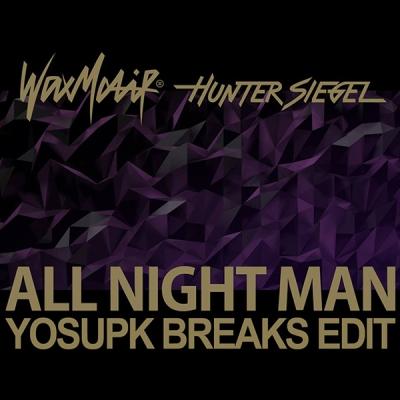 wax-motif-x-hunter-siegel-all-night-man-yosupk-breaks-edit