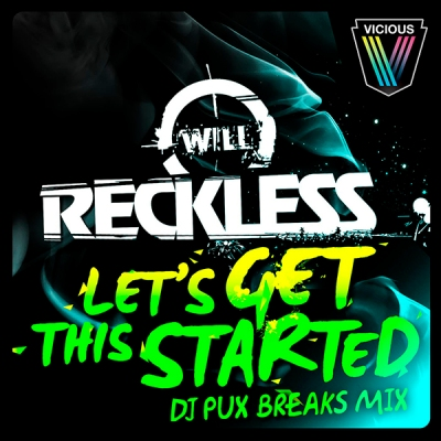 will-reckless-lets-get-this-started-dj-pux-breaks-mix