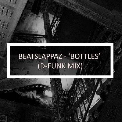 beatslappaz-bottles-d-funk-mix