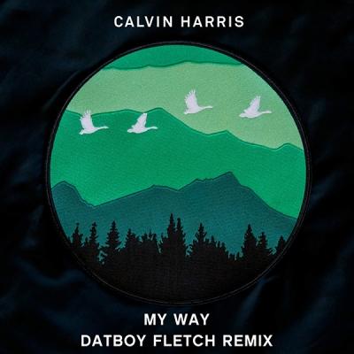 calvin-harris-my-way-datboy-fletch-remix