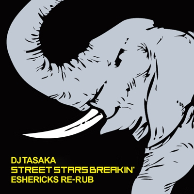 dj-tasaka-street-stars-breakin-eshericks-re-rub