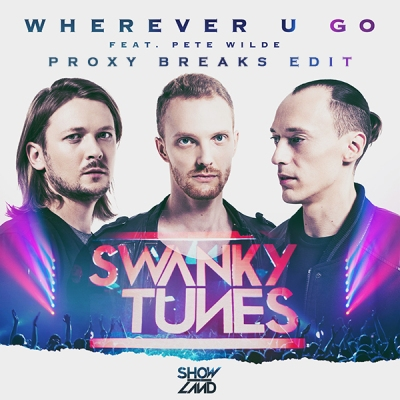 swanky-tunes-feat-pete-wilde-wherever-u-go-proxy-breaks-edit