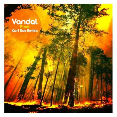 vandal-fires-karl-sav-remix